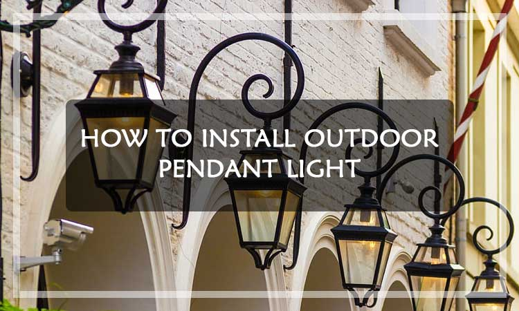 How-to-Install-Outdoor-Pendant-Light