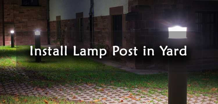 How-to-Install-a-Lamp-Post-in-Your-Yard